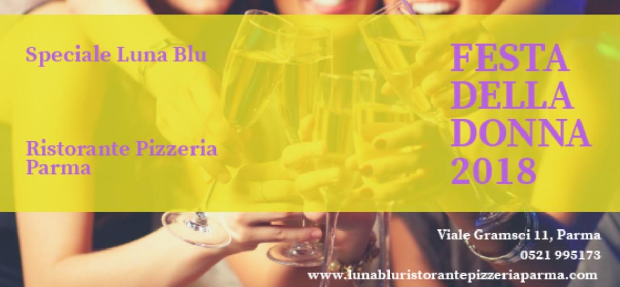 Ristorante Pizzeria Luna Blu Parma | Festa della Donna 2018