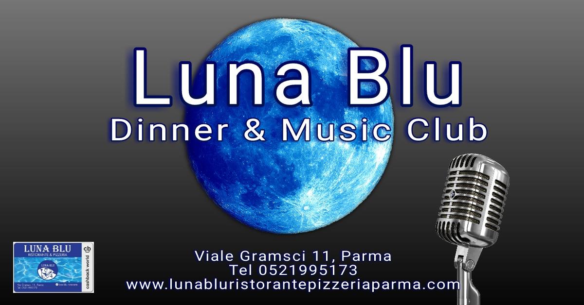 Nasce il Luna Blu Music Club | Ristorante Pizzeria Luna Blu Parma