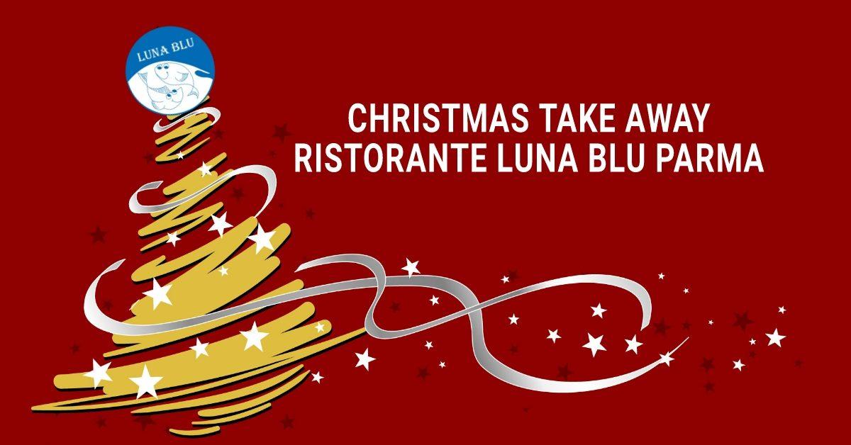 Take Away a Parma per Natale con il Ristorante Luna Blu