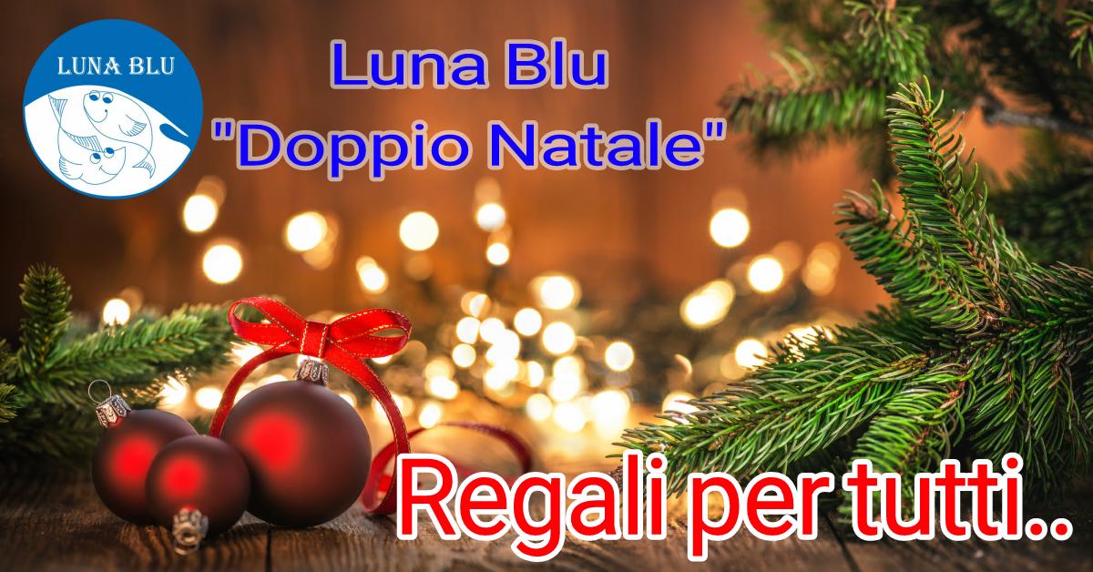 Doppio Natale al Ristorante Pizzeria Luna Blu Parma